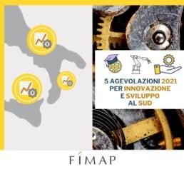 le agevolazioni 2021 per innovazione e sviluppo al sud italia